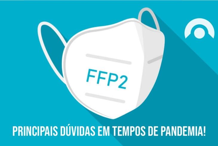 Máscara FFP2 – Principais dúvidas em tempos de pandemia!